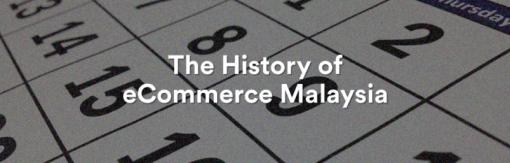 """马来西亚电商10年演变史:从萌芽到""""遍地开花"""",这一切还只是个开始"""